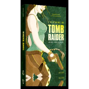 L'HISTOIRE DE TOMB RAIDER : L'ODYSSEE DE LARA CROFT