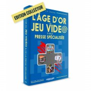 L'AGE D'OR DU JEU VIDEO & de la presse spécialisée - version collector