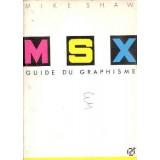 MSX GUIDE DU GRAPHISME